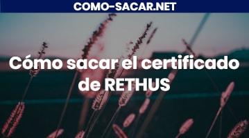 Cómo sacar el certificado de RETHUS