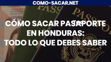 Cómo sacar pasaporte en Honduras: Todo lo que debes saber