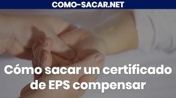 Cómo sacar un certificado de EPS compensar
