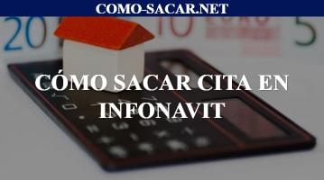 Cómo sacar cita en Infonavit
