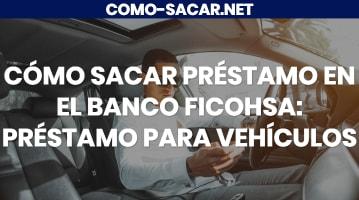 Como sacar préstamo en el Banco Ficohsa: Préstamo para vehículos
