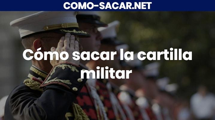 Cómo sacar la cartilla militar