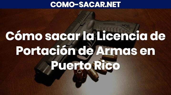 Cómo sacar la Licencia de Portación de Armas en Puerto Rico