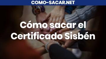Cómo sacar el Certificado Sisbén