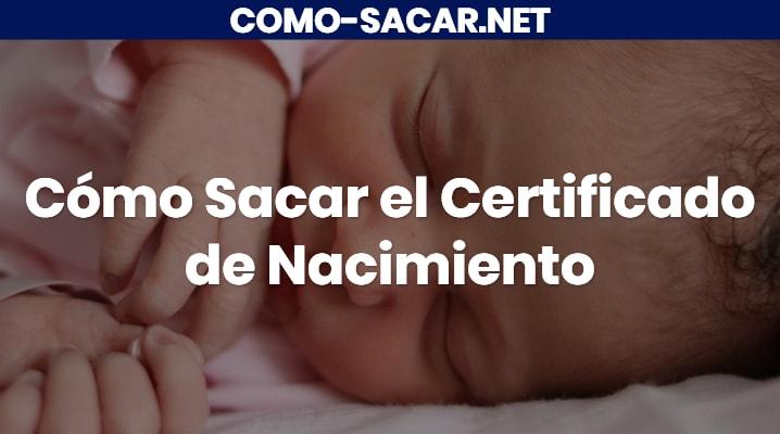 Cómo sacar el Certificado de Nacimiento
