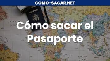 Cómo sacar el Pasaporte