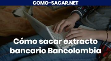 Cómo sacar extracto bancario Bancolombia