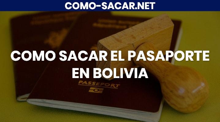 Cómo sacar el Pasaporte en Bolivia