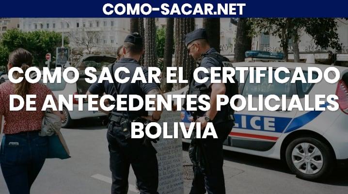 Cómo sacar el Certificado de Antecedentes Policiales