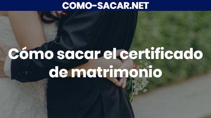 Cómo sacar el certificado de matrimonio
