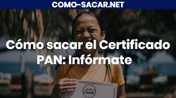 Cómo sacar el Certificado PAN