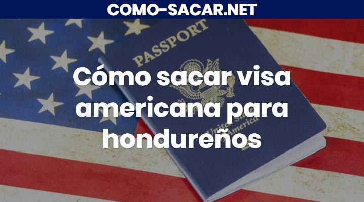 Cómo sacar visa americana para hondureños